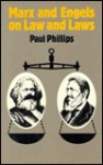 Marx and Engels on Law and Laws - Paul Phillips