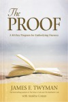 The Proof: A 40-Day Program for Embodying Oneness - James F. Twyman, Anakha Coman