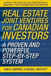 Real Estate Joint Ventures: The Canadian Investor's Guide to Raising Money and Getting Deals Done - Don R. Campbell, Russell Westcott