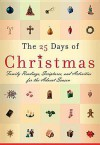 The 25 Days of Christmas: Family Readings and Scriptures for the Advent Season - Greg Johnson