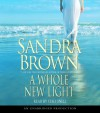 A Whole New Light - Sandra Brown, Staci Snell