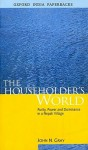 The Householder's World: Purity, Power and Dominance in a Nepali Village - John N. Gray