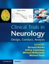 Clinical Trials in Neurology: Design, Conduct, Analysis - Bernard Ravina, Jeffrey Cummings, Michael McDermott