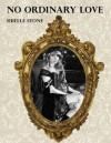 No Ordinary Love - Sibelle Stone