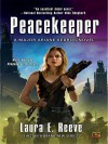 Peacekeeper: A Major Ariane Kedros Novel - Laura E. Reeve