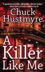 A Killer Like Me - Chuck Hustmyre