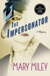 The Impersonator (Leah Randall/Jessie Carr Novels) - Mary Miley