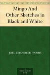 Mingo And Other Sketches in Black and White - Joel Chandler Harris