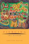 Piercing the Ground - Christine Watson