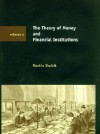 Theory of Money and Financial Institutions - Martin Shubik