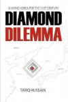 Diamond Dilemma: Shaping Korea for the 21st Century - Tariq Hussain