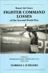 Royal Air Force Fighter Command Losses of the Second World War, Volume 1: Operational Losses: Aircraft And Crews 1939-1941 - Norman L.R. Franks