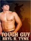 Tough Guy - Bryl R. Tyne