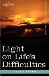 Light on Life's Difficulties - James Allen