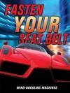 Fasten Your Seat Belt: Mind-Boggling Machines - Bill Gunston, Steve Parker