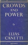Crowds and Power - Elias Canetti