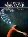 The Path to Forever - Etienne
