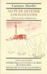 No Pude Detener Los Elefantes: Antolog-A Personal - Carmen Alardín, Fondo de Cultura Economica
