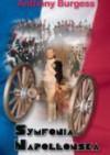 Symfonia napoleońska - Anthony Burgess