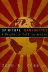 Spiritual Bankruptcy: A Prophetic Call to Action - John B. Cobb Jr.