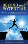 Beyond Your Potential--Accident: The Comeback Kit, From Coma To Comedy - Kit Summers, Michael Broder