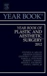 Year Book of Plastic and Aesthetic Surgery 2012 - Stephen H. Miller