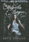 The Magnolia League - Katie Crouch, Julia Whelan