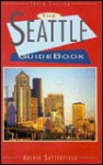 The Seattle Guidebook - Archie Satterfield