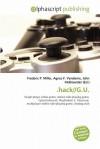 Hack//G.U. - Agnes F. Vandome, John McBrewster, Sam B Miller II