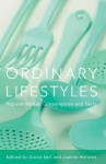 Ordinary Lifestyles: Popular Media, Consumption and Taste - David Bell, Joanne Hollows