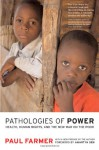 Pathologies of Power: Health, Human Rights, and the New War on the Poor - Paul Farmer, Amartya Sen
