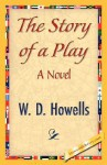 The Story of a Play - William Dean Howells