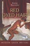 Red Dyed Hair - Kostas Mourselas, Κώστας Μουρσελάς, Fred A. Reed