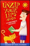 Unzip Your Lips Again - Paul Cookson