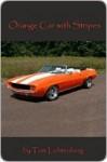 Orange Car With Stripes - Tom Lichtenberg
