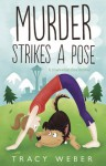 Murder Strikes a Pose (A Downward Dog Mystery) - Tracy Weber