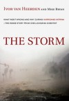 The Storm: What Went Wrong and Why During Hurricane Katrina--the Inside Story from One Louisiana Scientist - Ivor van Heerden, Mike Bryan