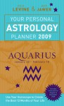 Your Personal Astrology Planner 2009: Aquarius - Rick Levine, Jeff Jawer