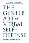 The Gentle Art of Verbal Self-Defense. - Suzette Haden Elgin