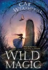 Wild Magic - Cat Weatherill