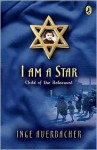 I Am a Star: Child of the Holocaust - Inge Auerbacher