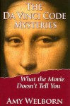 The Da Vinci Code Mysteries: What the Movie Doesn't Tell You - Amy Welborn