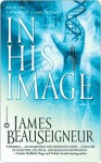 In His Image: Book One of the Christ Clone Trilogy - James BeauSeigneur