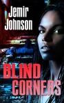 Blind Corners - Jemir Johnson, Luis Sierra, Winston Blakely, Jaymes Reed, Karri Klawiter