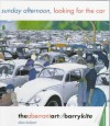 Sunday Afternoon, Looking for the Car: The Aberrant Art of Barry Kite - Alan Bisbort