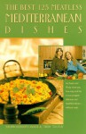 The Best 125 Meatless Mediterranean Dishes (The Best 125) - Susann Geiskopf-Hadler, Mindy Toomay