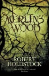 Merlin's Wood - Robert Holdstock