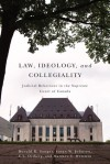 Law, Ideology, and Collegiality: Judicial Behaviour in the Supreme Court of Canada - Donald R. Songer, C.L. Ostberg, Matthew Wetstein, Susan Johnson