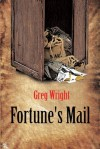Fortune's Mail - Greg Wright