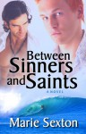 Between Sinners and Saints - Marie Sexton